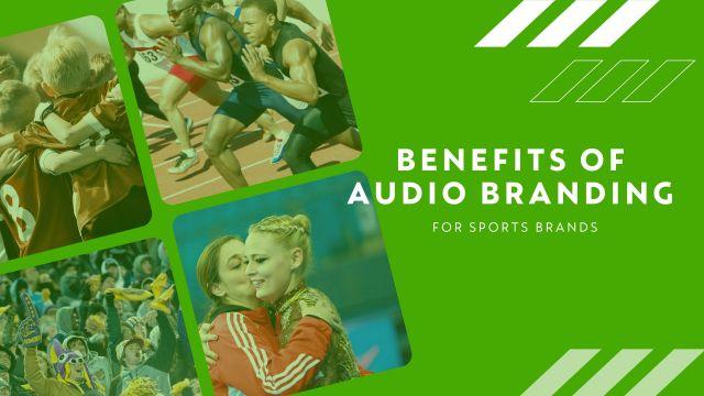 Benefits of Audio Branding